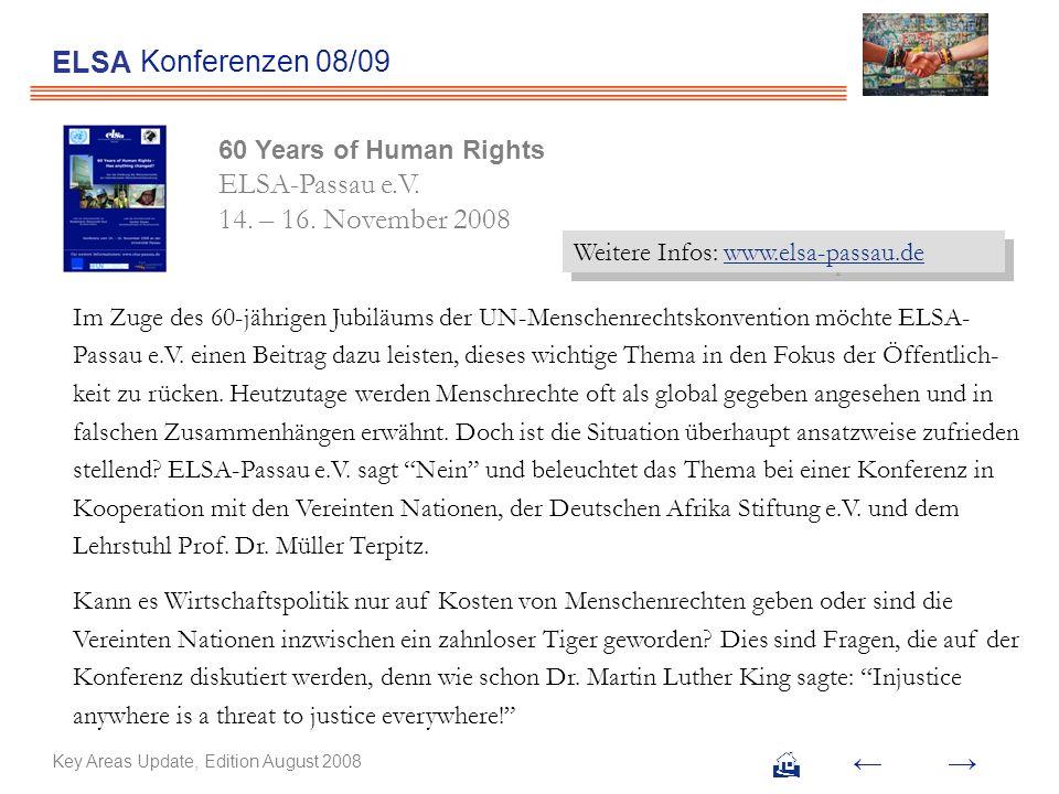 ELSA Konferenzen 08/09. 60 Years of Human Rights ELSA-Passau e.V. 14. – 16. November 2008. Weitere Infos: www.elsa-passau.de.