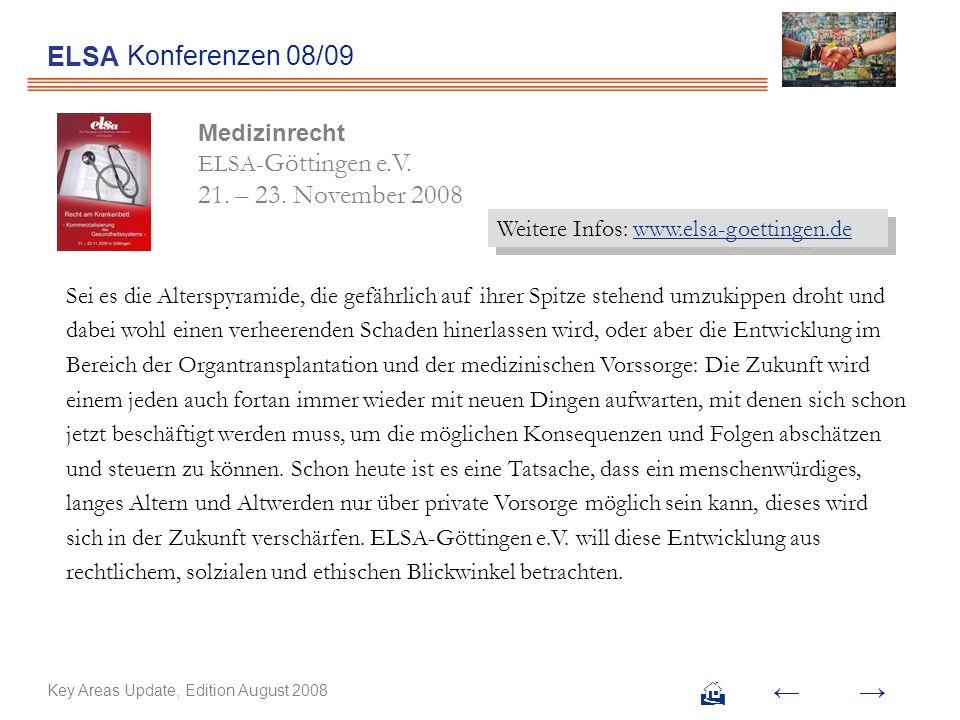 ELSA Konferenzen 08/09. Medizinrecht ELSA-Göttingen e.V. 21. – 23. November 2008. Weitere Infos: www.elsa-goettingen.de.