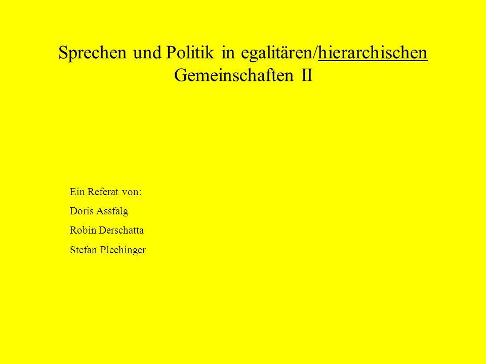 Sprechen und Politik in egalitären/hierarchischen Gemeinschaften II