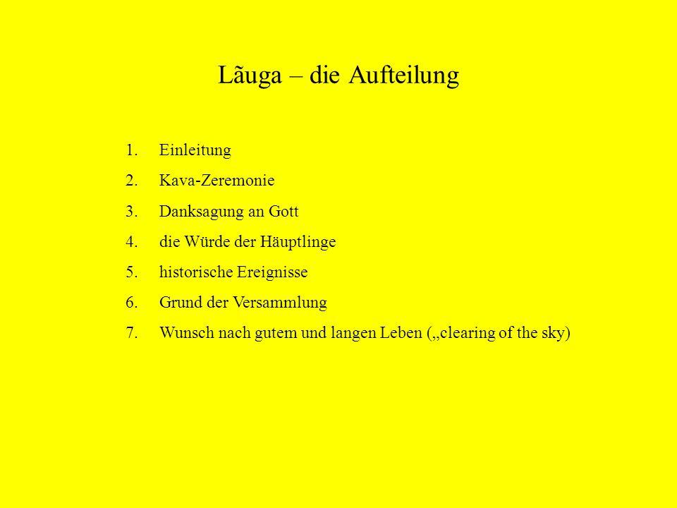 Lãuga – die Aufteilung Einleitung Kava-Zeremonie Danksagung an Gott