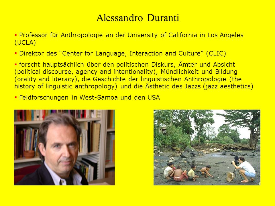 Alessandro Duranti Professor für Anthropologie an der University of California in Los Angeles (UCLA)