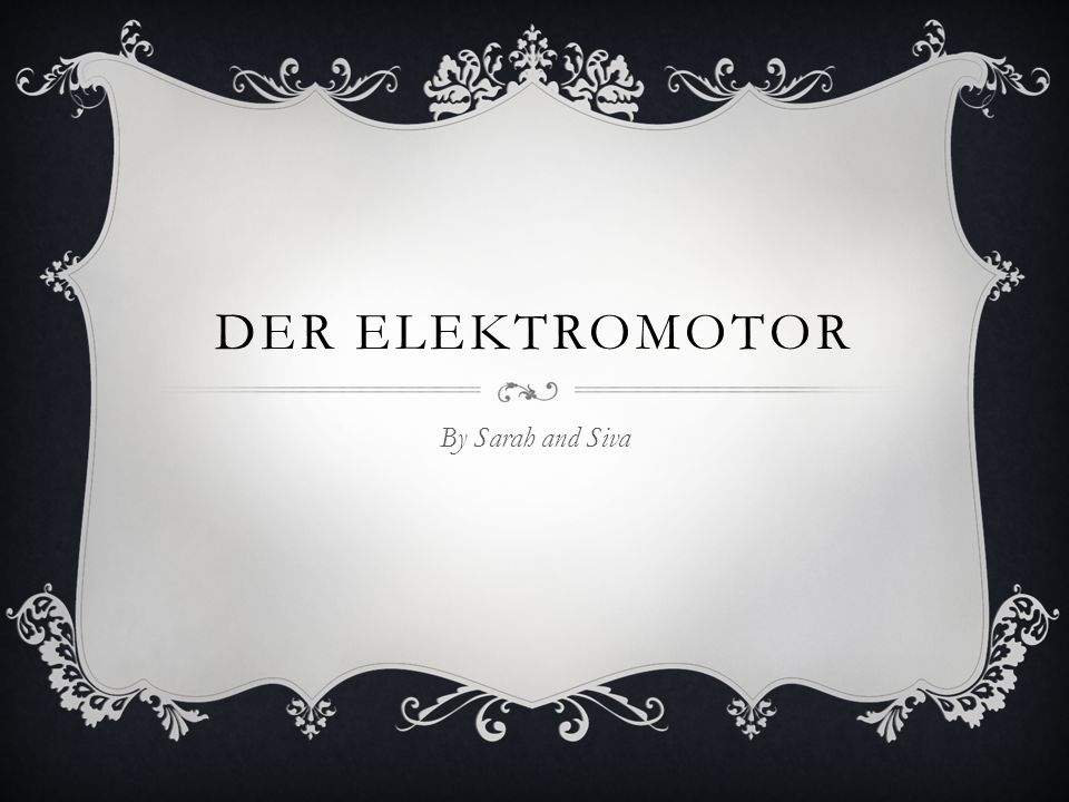 Der ElektRomotor By Sarah and Siva