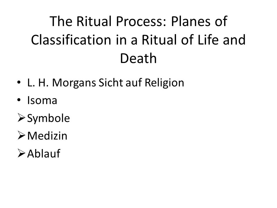The Ritual Process: Planes of Classification in a Ritual of Life and Death