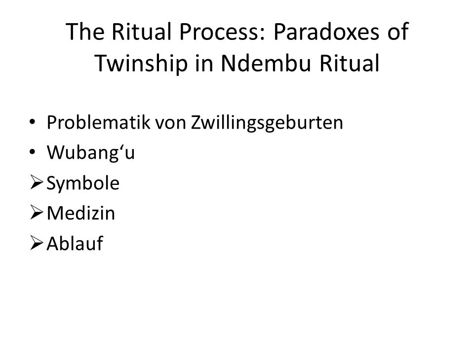 The Ritual Process: Paradoxes of Twinship in Ndembu Ritual