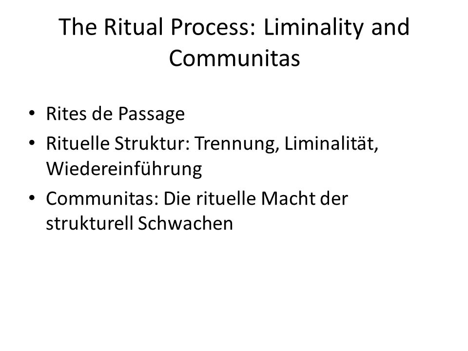 The Ritual Process: Liminality and Communitas