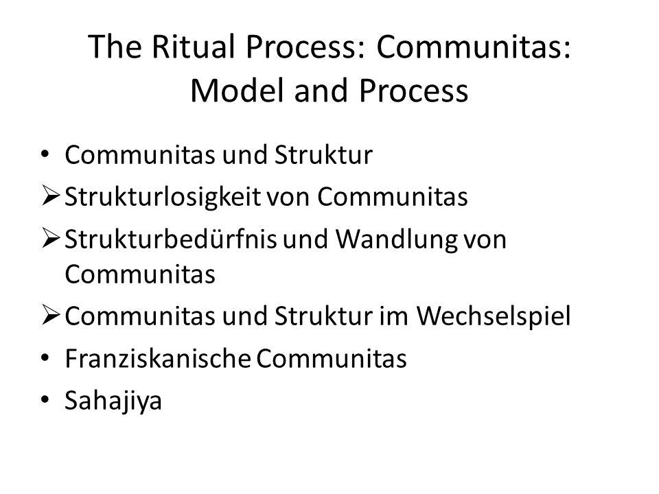 The Ritual Process: Communitas: Model and Process