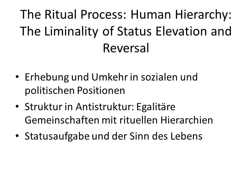 The Ritual Process: Human Hierarchy: The Liminality of Status Elevation and Reversal