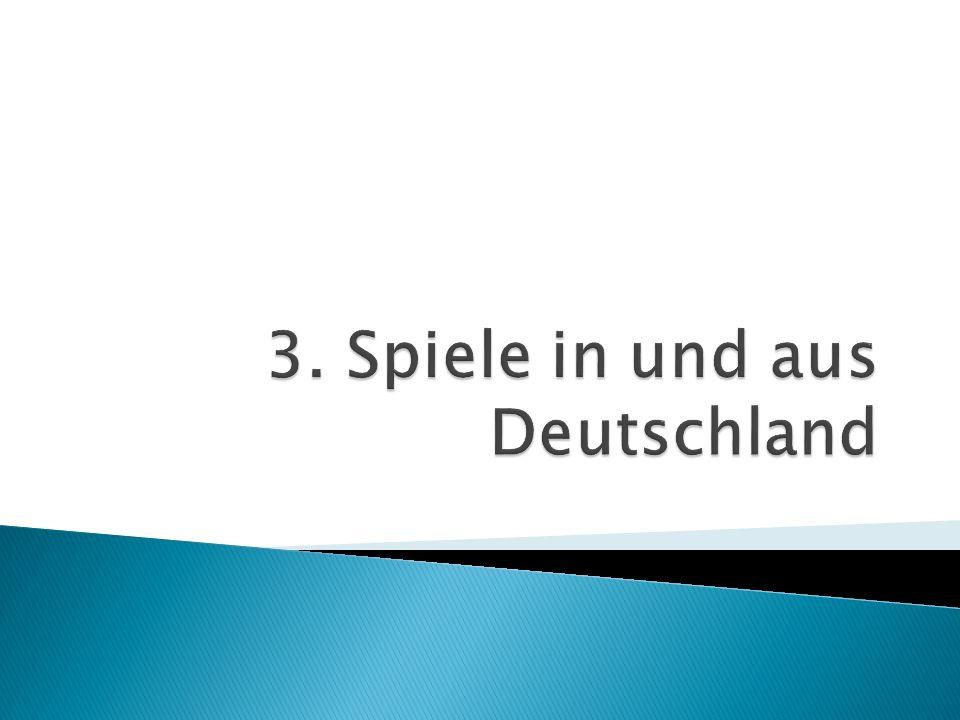 3. Spiele in und aus Deutschland