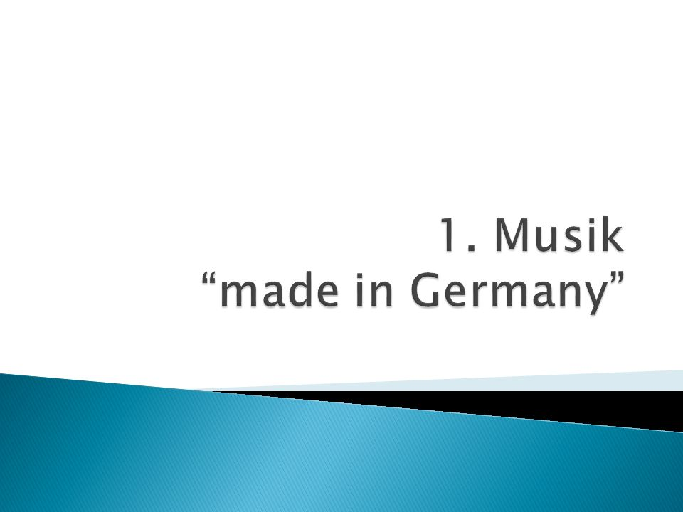 1. Musik made in Germany