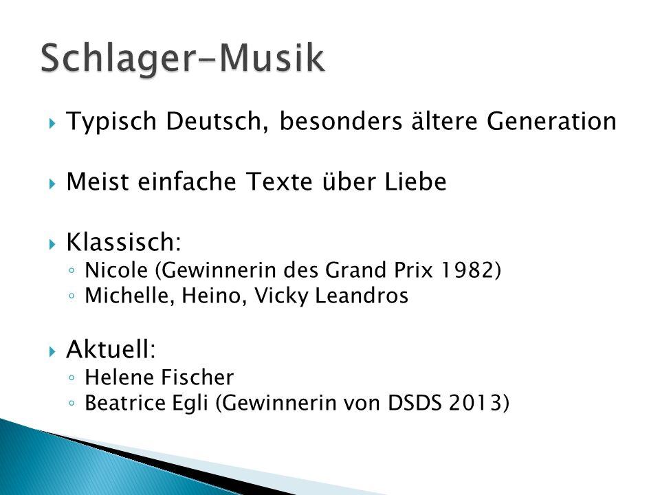 Schlager-Musik Typisch Deutsch, besonders ältere Generation