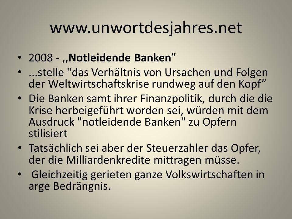 www.unwortdesjahres.net 2008 - ,,Notleidende Banken