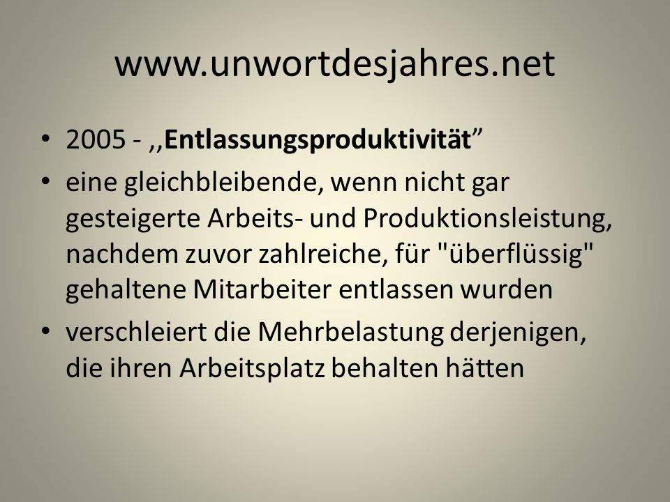 www.unwortdesjahres.net 2005 - ,,Entlassungsproduktivität