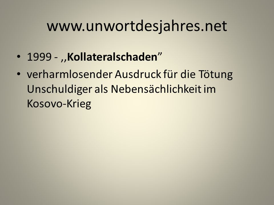 www.unwortdesjahres.net 1999 - ,,Kollateralschaden