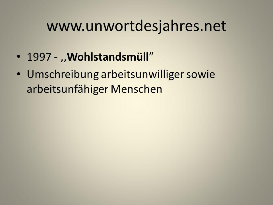 www.unwortdesjahres.net 1997 - ,,Wohlstandsmüll