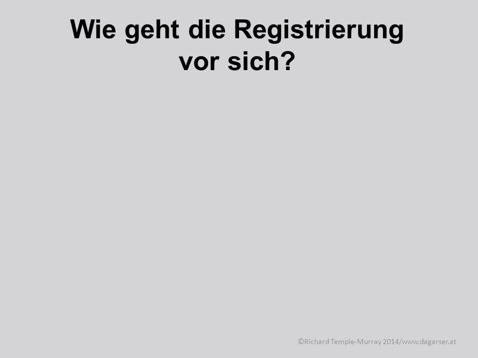 Wie geht die Registrierung vor sich