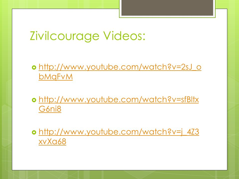 Zivilcourage Videos: http://www.youtube.com/watch v=2sJ_obMqFvM