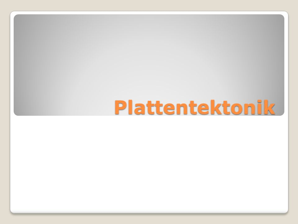 Plattentektonik