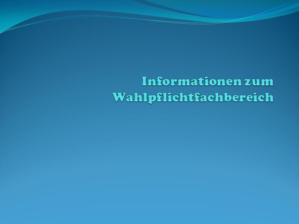 Informationen zum Wahlpflichtfachbereich
