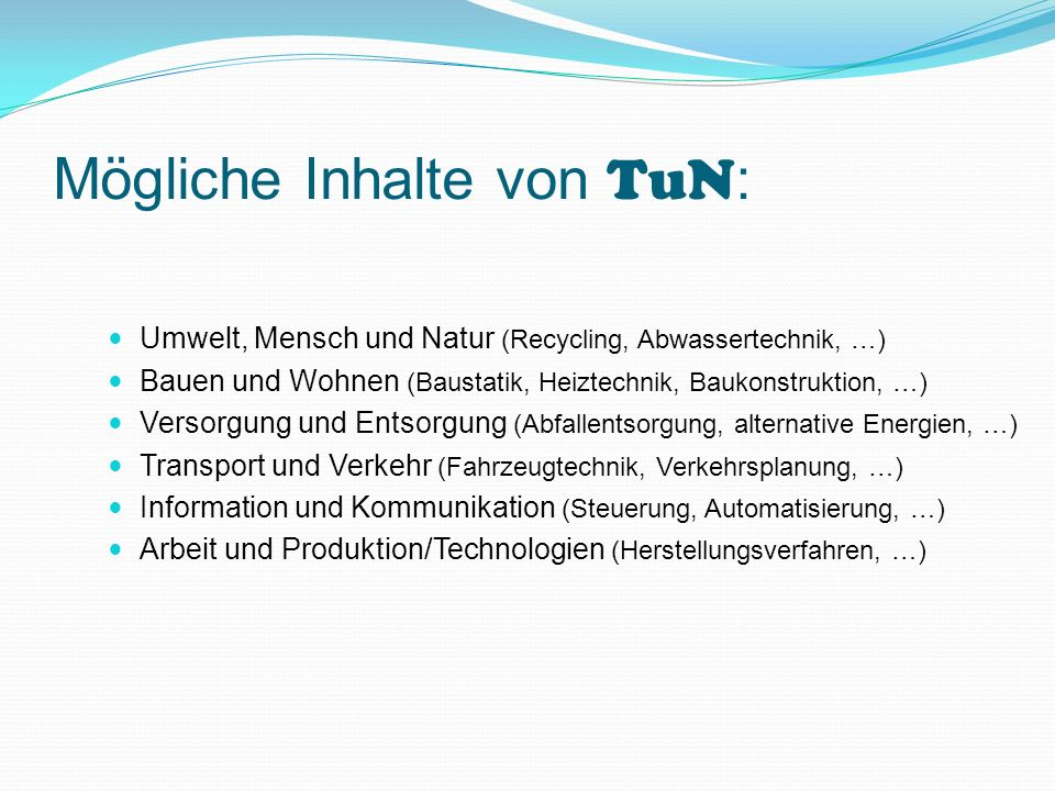 Mögliche Inhalte von TuN: