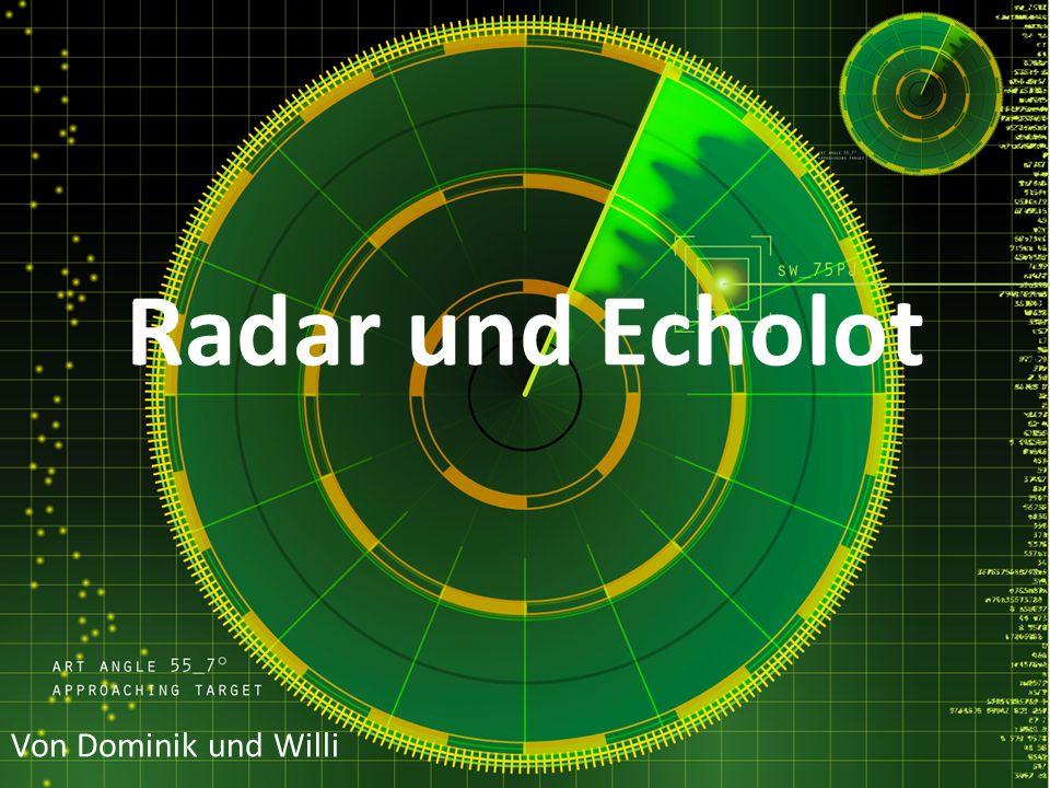 Radar und Echolot Von Dominik und Willi