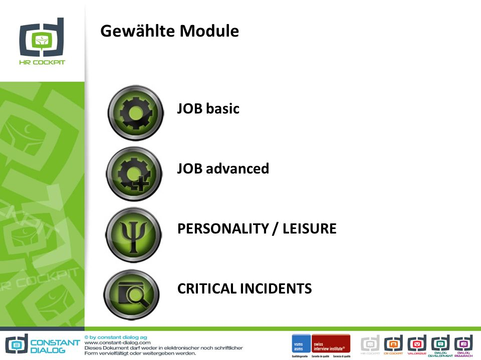 Gewählte Module JOB basic JOB advanced PERSONALITY / LEISURE CRITICAL INCIDENTS