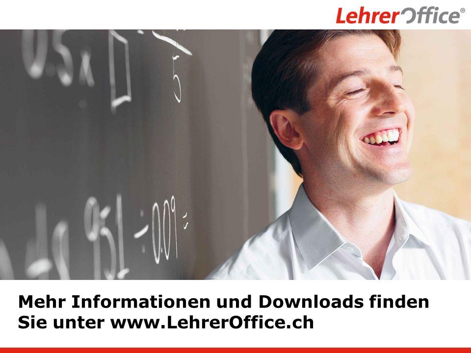 Mehr Informationen und Downloads finden Sie unter www.LehrerOffice.ch