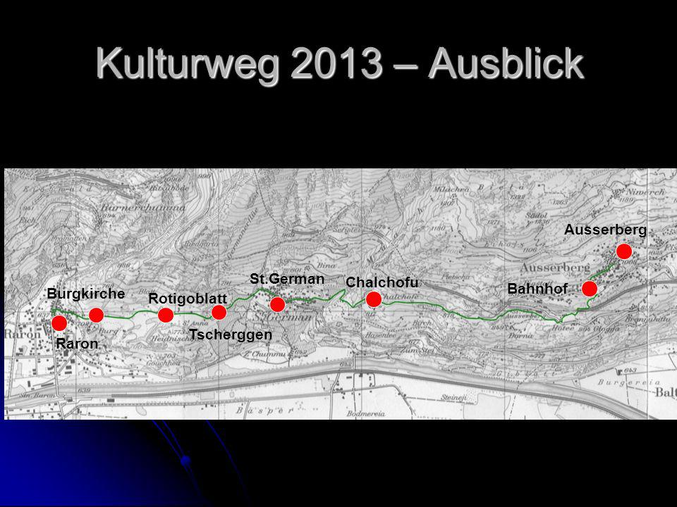 Kulturweg 2013 – Ausblick Ausserberg St.German Chalchofu Bahnhof
