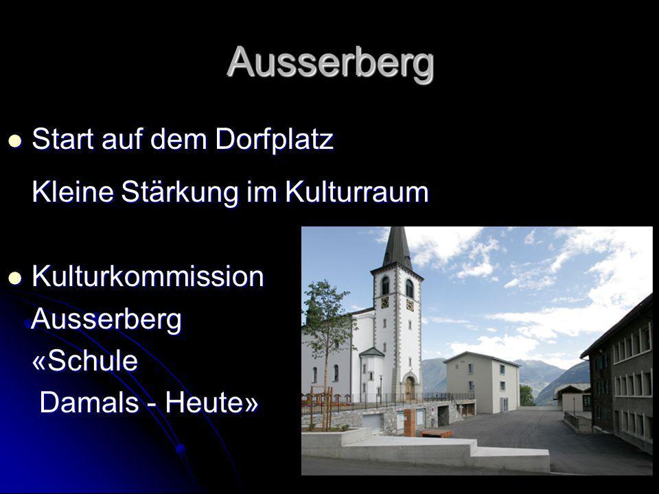 Ausserberg Start auf dem Dorfplatz Kleine Stärkung im Kulturraum