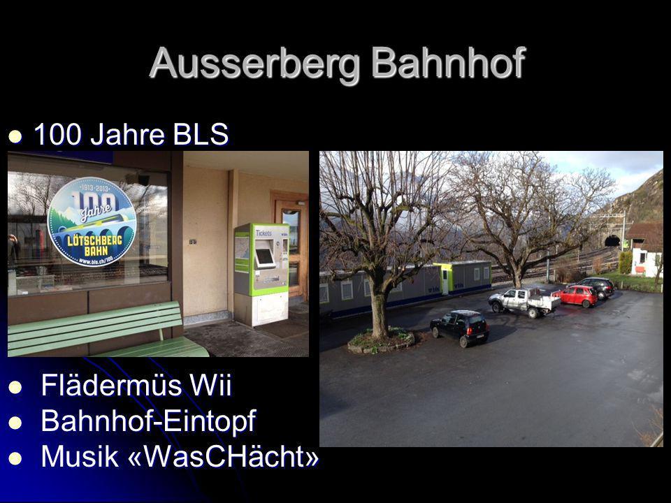 Ausserberg Bahnhof 100 Jahre BLS Flädermüs Wii Bahnhof-Eintopf