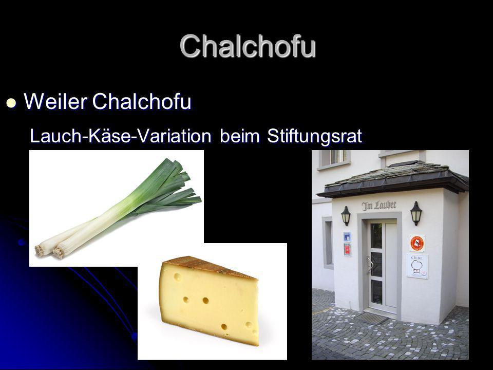 Chalchofu Weiler Chalchofu Lauch-Käse-Variation beim Stiftungsrat