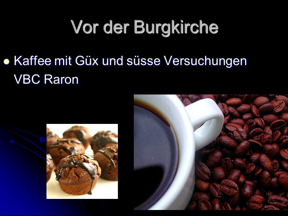 Vor der Burgkirche Kaffee mit Güx und süsse Versuchungen VBC Raron
