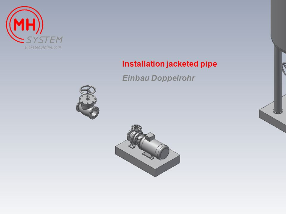 Installation jacketed pipe
