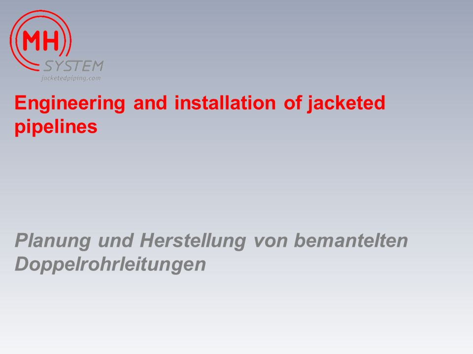 Engineering and installation of jacketed pipelines