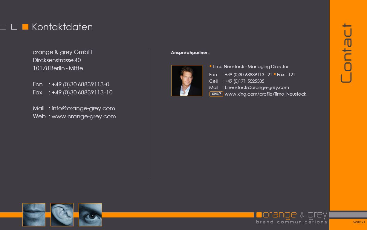 Contact Kontaktdaten orange & grey GmbH Dircksenstrasse 40