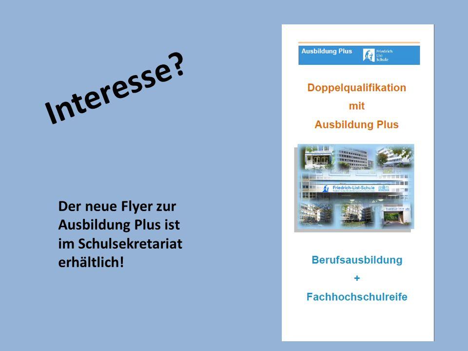 Interesse Der neue Flyer zur Ausbildung Plus ist im Schulsekretariat erhältlich!