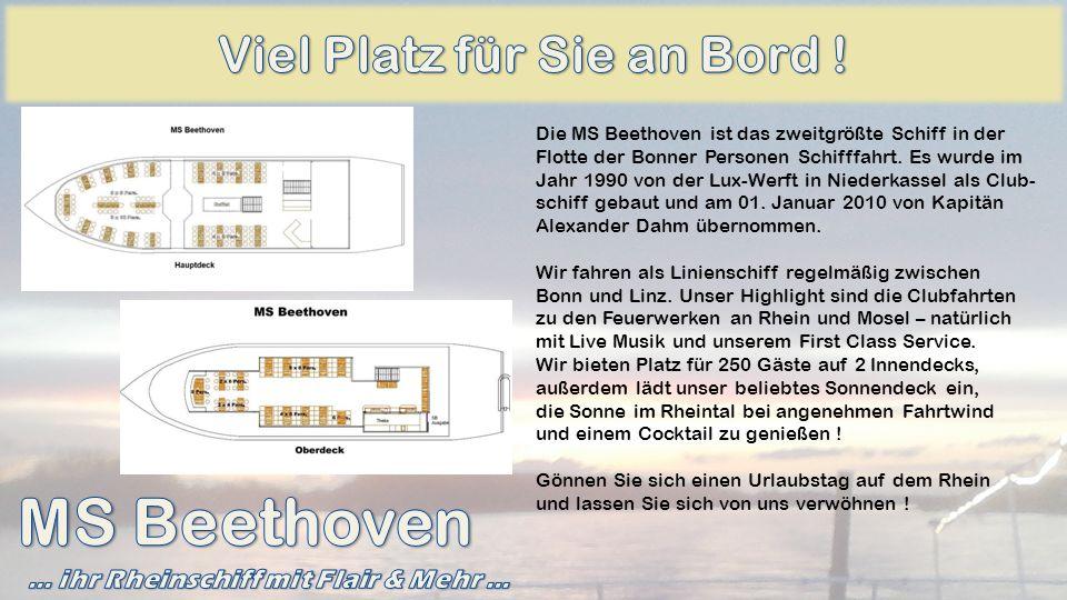 Viel Platz für Sie an Bord ! … ihr Rheinschiff mit Flair & Mehr …