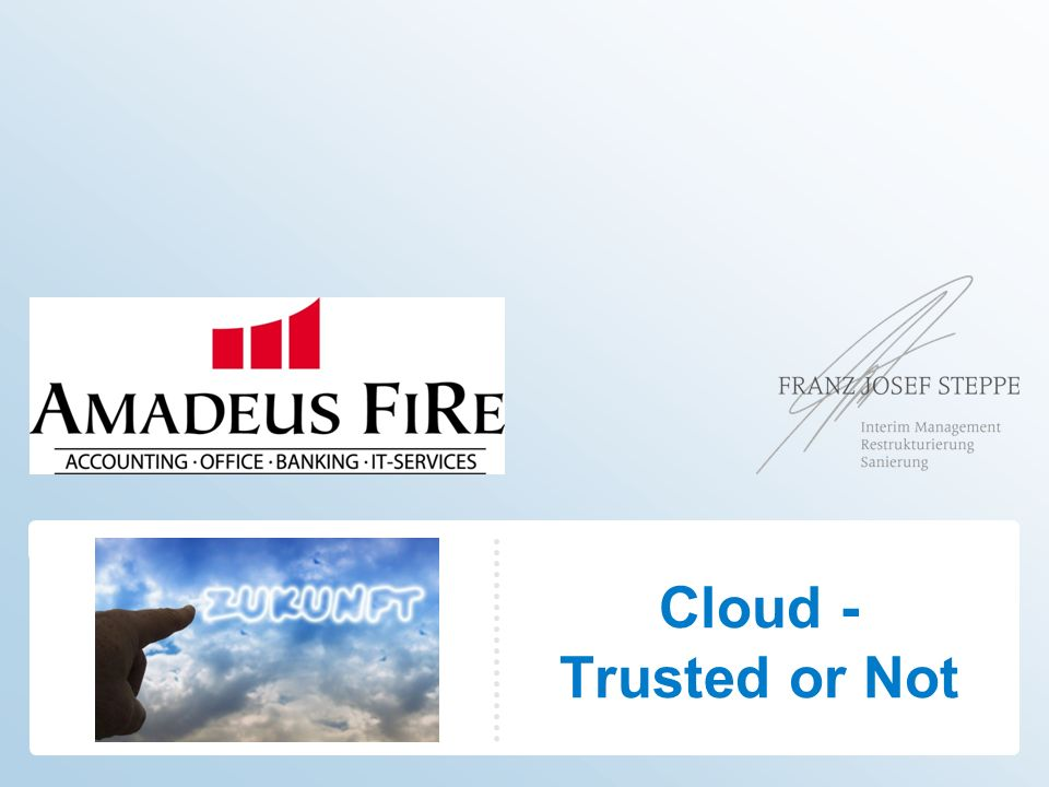 Cloud - Trusted or Not
