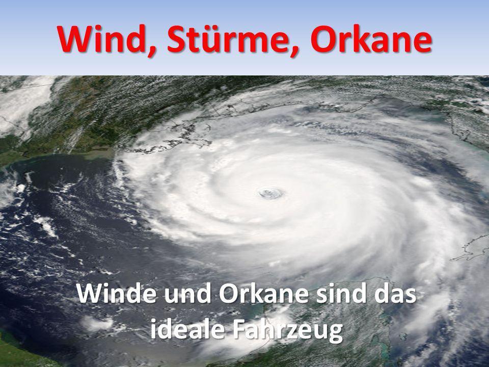 Winde und Orkane sind das