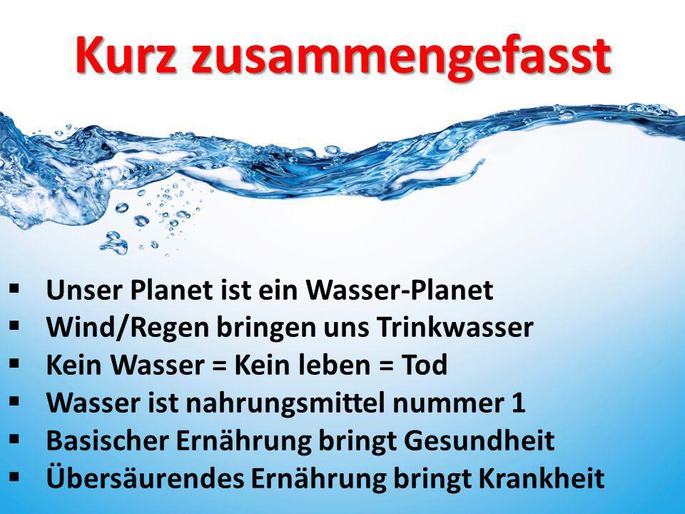 Kurz zusammengefasst Unser Planet ist ein Wasser-Planet
