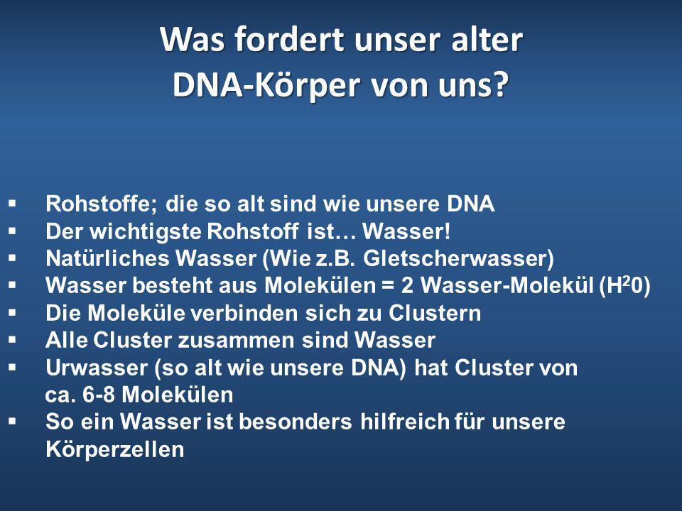 Was fordert unser alter DNA-Körper von uns