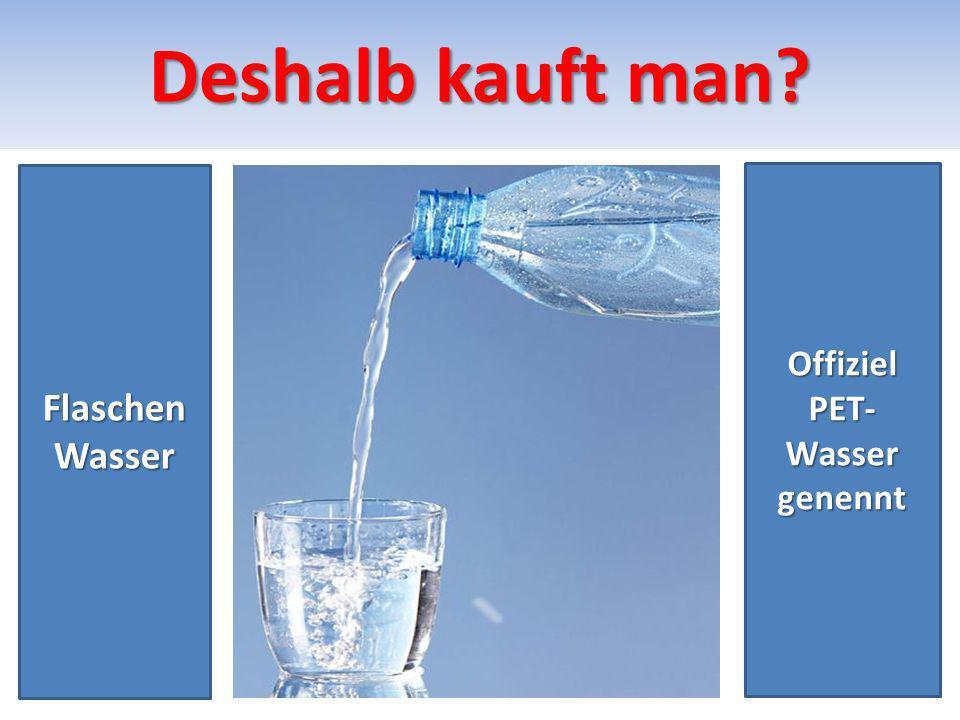 Offiziel PET-Wasser genennt