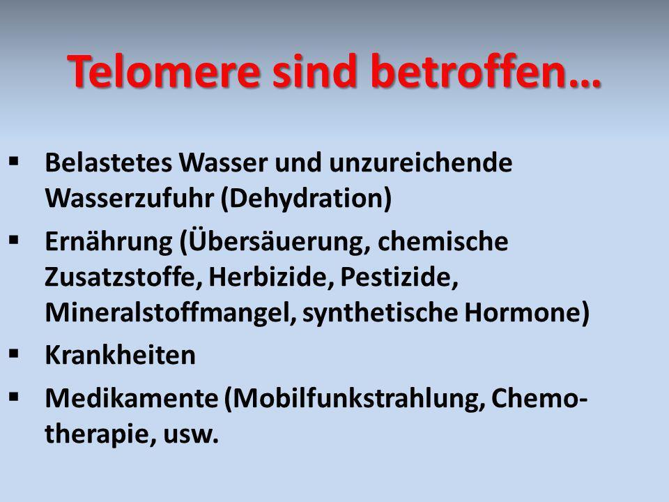 Telomere sind betroffen…