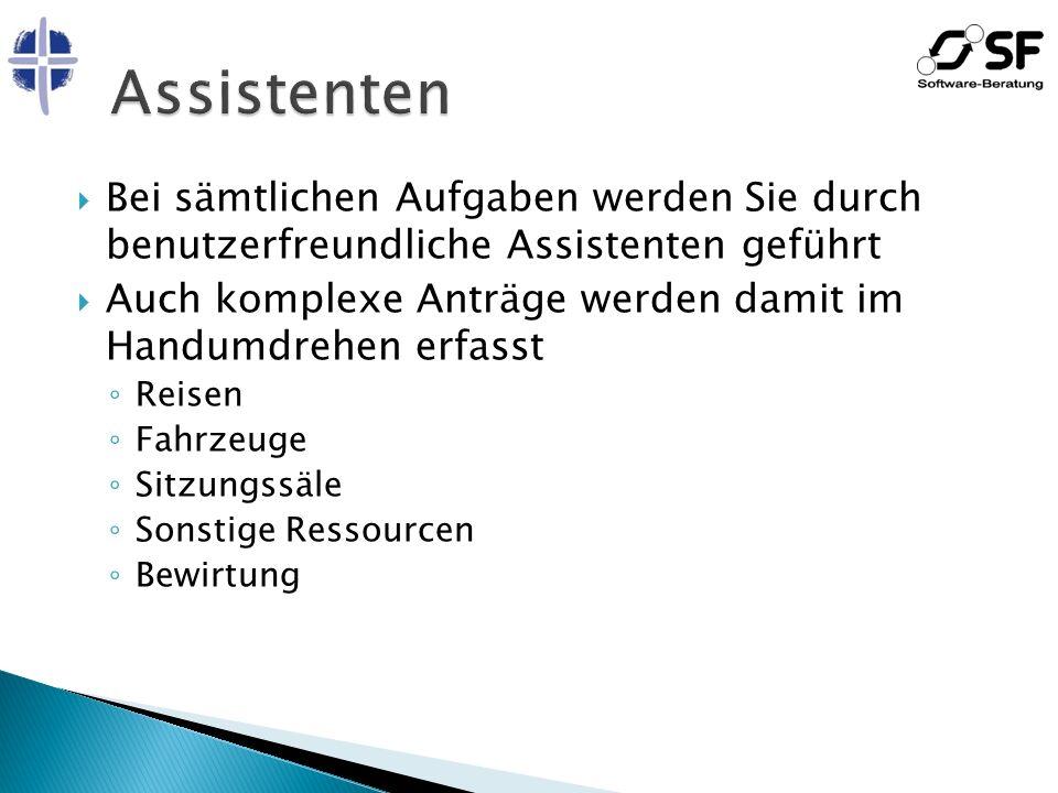 Assistenten Bei sämtlichen Aufgaben werden Sie durch benutzerfreundliche Assistenten geführt.