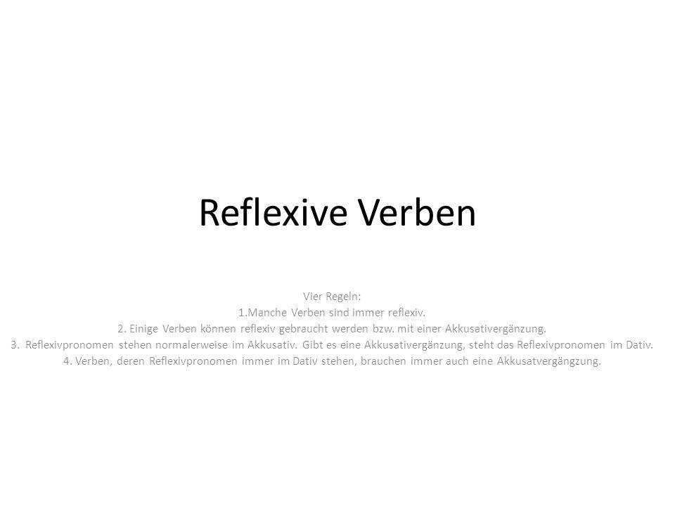 1.Manche Verben sind immer reflexiv.