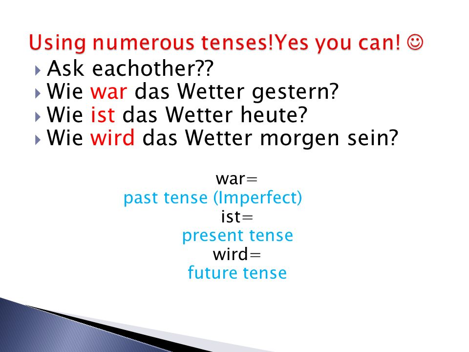 Using numerous tenses!Yes you can! 