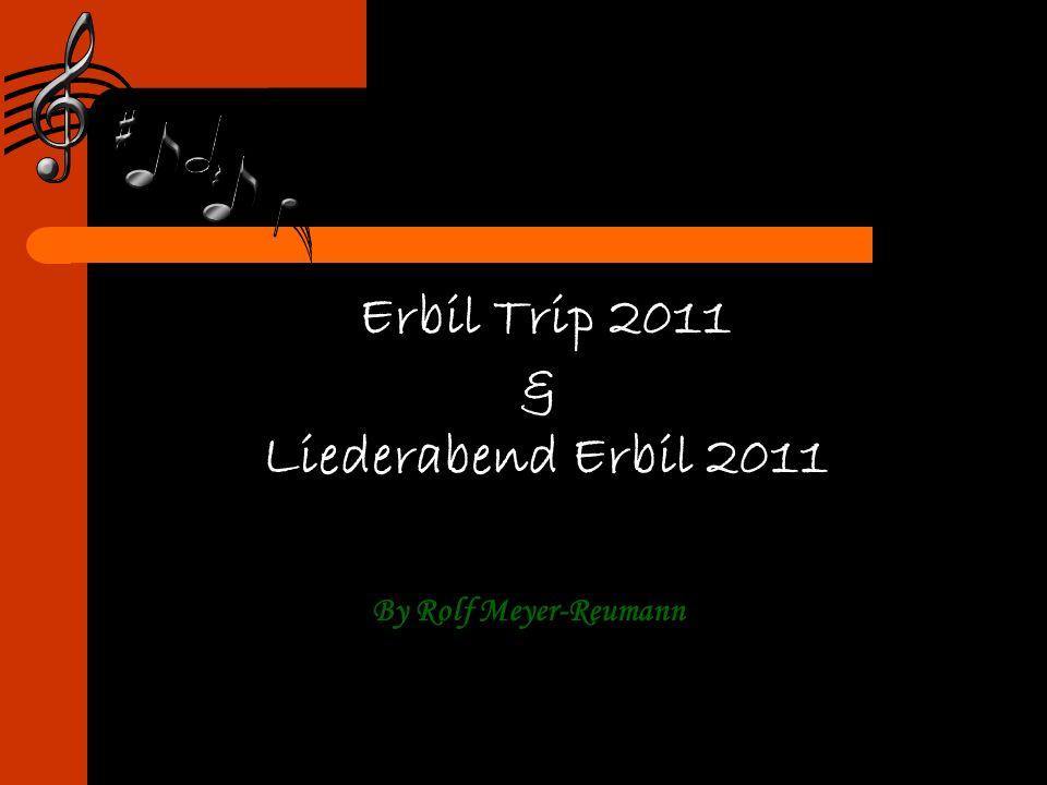 Erbil Trip 2011 & Liederabend Erbil 2011