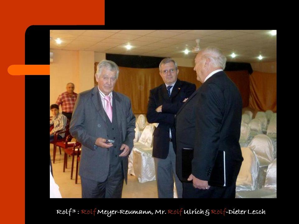 Rolf ³ : Rolf Meyer-Reumann, Mr. Rolf Ulrich & Rolf-Dieter Lesch
