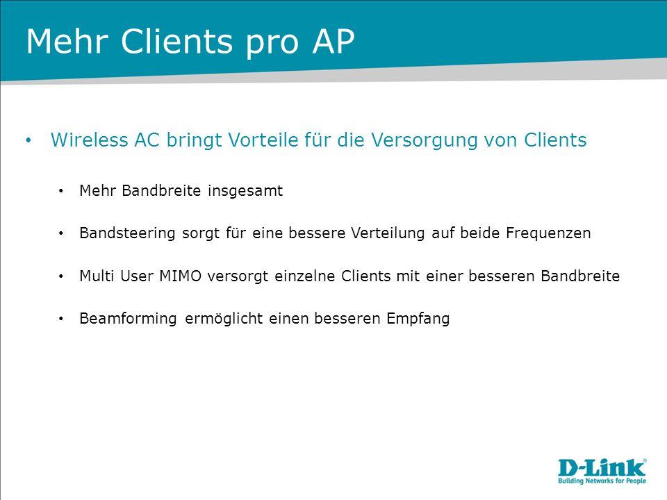 Mehr Clients pro AP Wireless AC bringt Vorteile für die Versorgung von Clients. Mehr Bandbreite insgesamt.