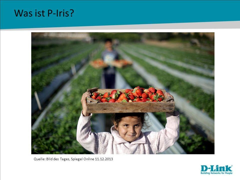 Was ist P-Iris Quelle: Bild des Tages, Spiegel Online 11.12.2013