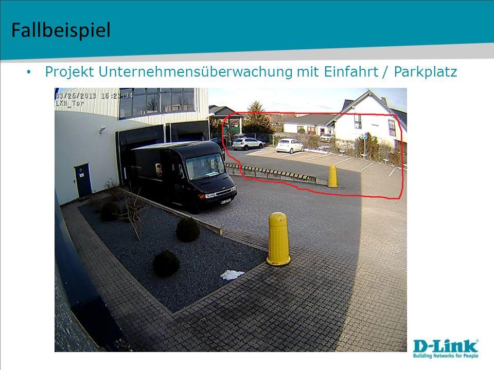 Fallbeispiel Projekt Unternehmensüberwachung mit Einfahrt / Parkplatz